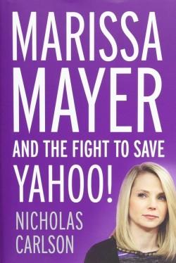 "Titel des Buchs ""Marissa Mayer and the Fight to Save Yahoo"" von Nicholas Carlson (Bild: <a href=""http://www.amazon.de/gp/product/1455556610/"" target=""_blank"">Twelve</a>)."