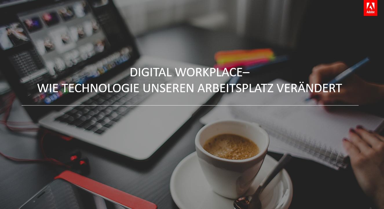 Digital Workplace - Technologie verbessert unsere Arbeitsplätze