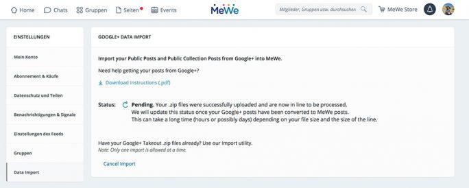 MeWe: Der Import von Google+-Daten kann mehrere Tage dauern (Bild: ZDNet.de)