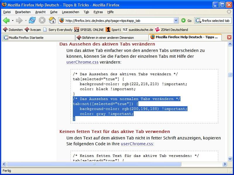 Zur besseren Unterscheidung zwischen aktiven und normalen Tabs, muss eine Datei namens userChrome.css mit obigem Code erzeugt werden. Die Datei muss in das Verzeichnis \Dokumente und Einstellungen\UserID\Anwendungsdaten\Mozilla\Firefox\Profiles\Profilverzeichnis\chrome kopiert werden.