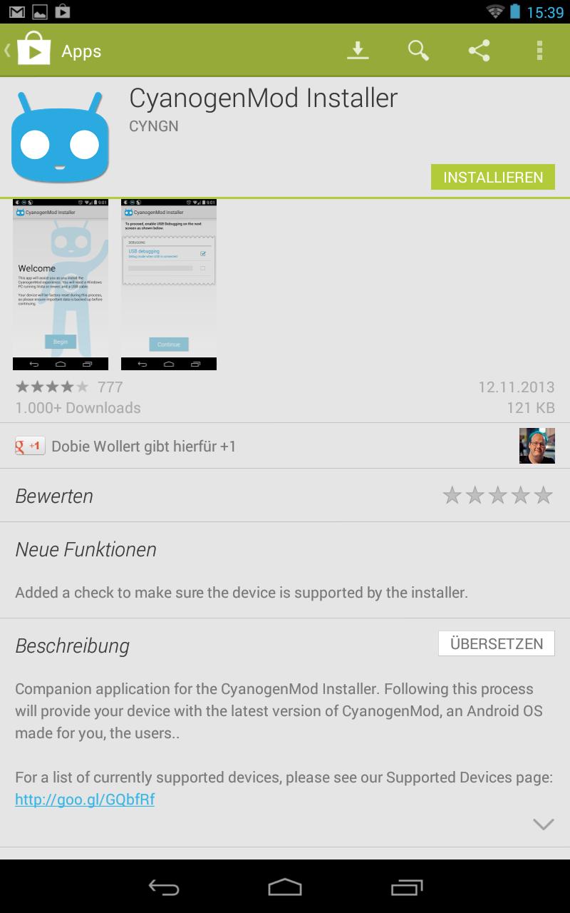 """Mit über 9 Millionen Anwendern zählt CyanogenMod zu den beliebtesten Android Custom Roms. Um eine Custom Rom auf einem Tablet oder Smartphone zu installieren, muss der Bootloader entsperrt und ein Custom Recovery installiert werden. Erst dann lässt sich eine Firmware, die nicht vom Hersteller stammt, installieren. Um diesen Prozess so einfach wie möglich zu machen, haben die CyanogenMod-Entwickler zwei Programme veröffentlicht: den CyanogenMod Installer im Play Store und ein entsprechendes Windows-Pendant. Während das Android-Tool das Gerät in einen für die Installation nötigen \""""Bereitschaftsmodus\"""" versetzt, sorgt das Windows-Tool für die Installation von Custom Recovery und CyanogenMod auf Basis von Android 4.3.1.  Der Test mit dem Nexus 7 (2012) gelingt völlig problemlos. Nach circa 30 Minuten ist CyanogenMod auf dem Google-Tablet einsatzbereit. Praktischerweise stehen auch Admin-Rechte zur Verfügung, sodass der Nutzer die volle Kontrolle über sein Gerät erlangt hat. \""""Own your Phone\"""" lautet auch das Motto von CyanogenMod. Damit befinden sich die Entwickler auf einer Linie mit Tim Berners Lee. Tim Berners-Lee: """"Ein Gerät, das seinem Anwender kein Root-Recht erlaubt, dient einem anderen Herrn."""""""